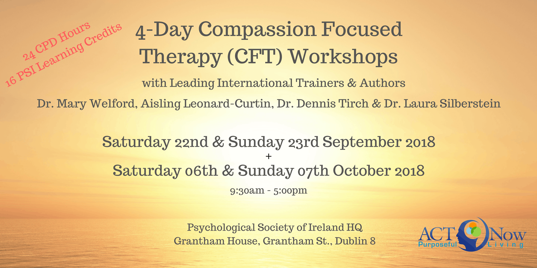 4-Day Compassion Focused Therapy (CFT) Workshops with Leading International Trainers & Authors Dr. Mary Welford, Aisling Leonard-Curtin, Dr. Dennis Tirch & Dr. Laura Silberstein