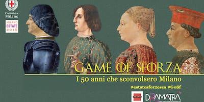 Game of Sforza - i 50 anni che sconvolsero Milano