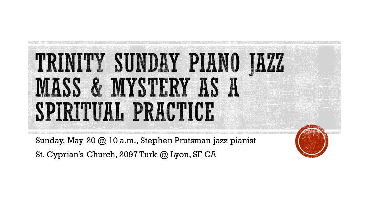 Trinity Sunday Jazz Mass & Mystery Sermon
