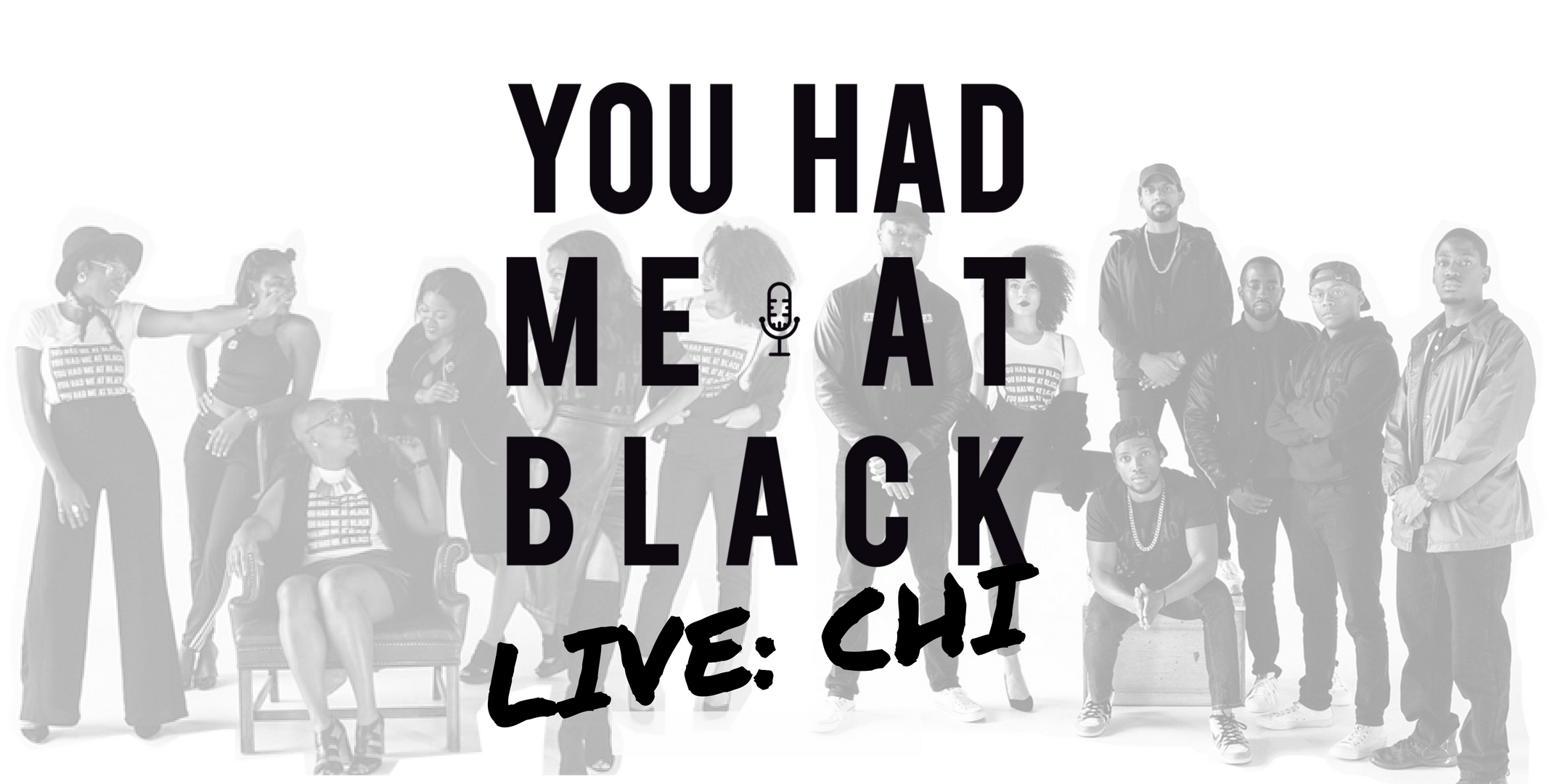 You Had Me at Black LIVE: Chicago