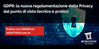 Il GDPR, la nuova regolamentazione della Privacy dal punto di vista tecnico e pratico