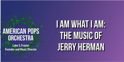 I Am What I Am: The Music of Jerry Herman