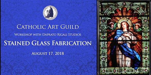 cf03d0a0d54f Stained Glass Fabrication Workshop with Daprato Rigali Studios