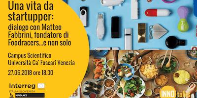 Una vita da startupper   Dialogo con Matteo Fabbrini, fondatore di Foodracers...e non solo