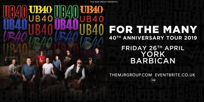 "UB40 - 40th Anniversary Tour ""For The Many\"" (Barbican, York)"
