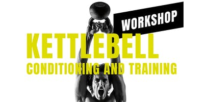 Workshop Kettlebell Training and Conditioning