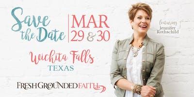 Fresh Grounded Faith - Wichita Falls, TX - Mar 29-30, 2019