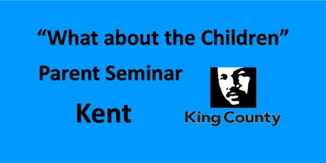 "Parent Seminar ""What about the children?"" - Kent - King County  tickets"