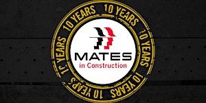 MATES 10 Year Anniversary