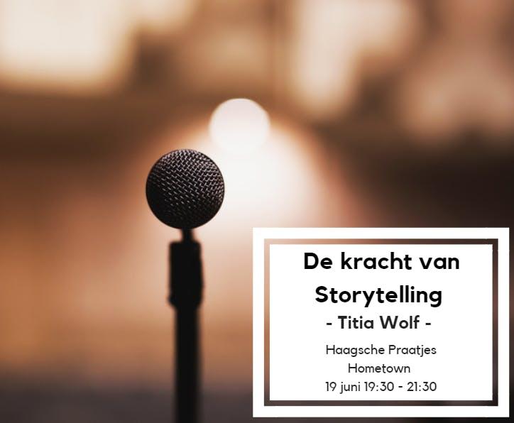 De kracht van Storytelling | Haagsche Praatje