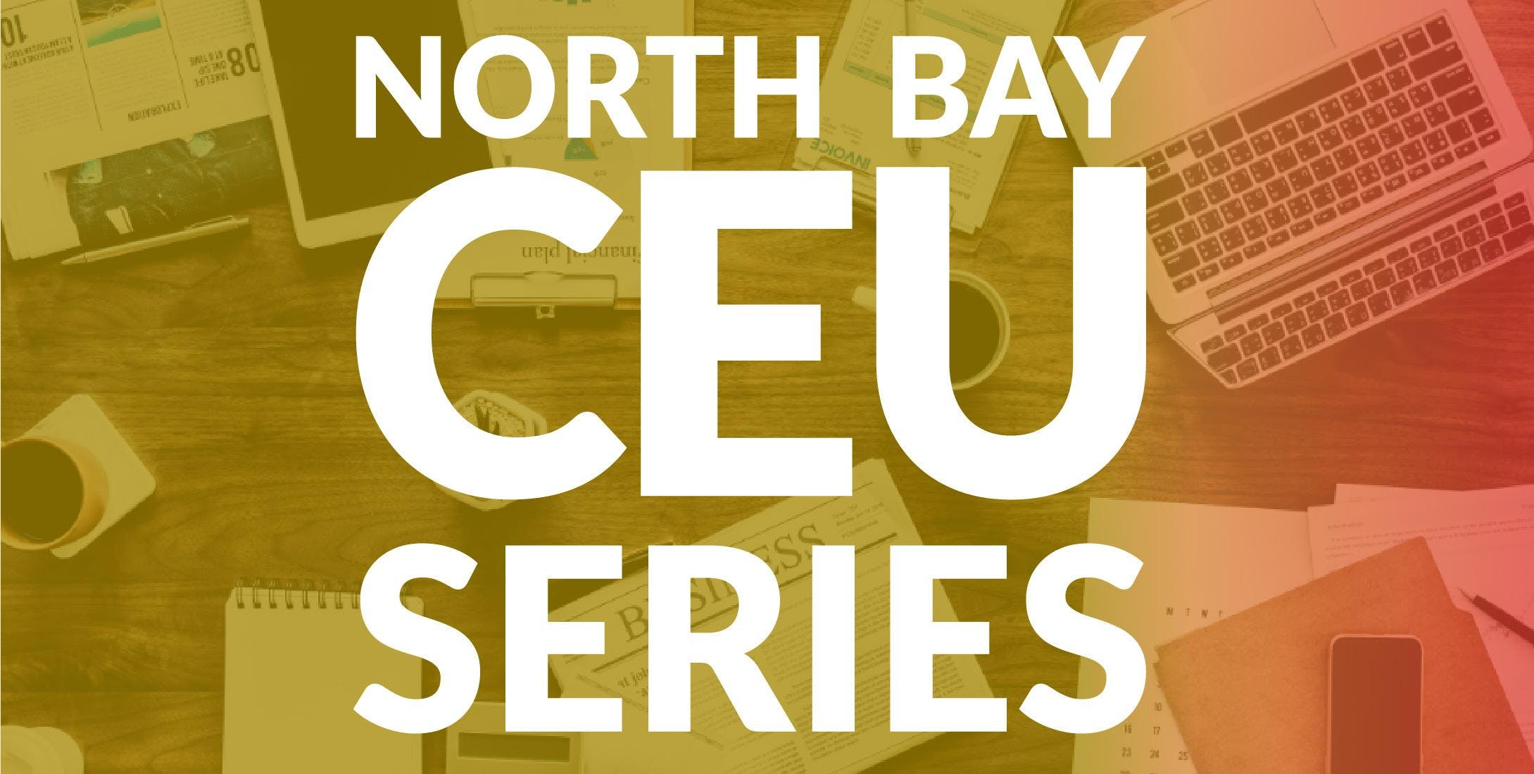 North Bay CEU Series | Information Overload