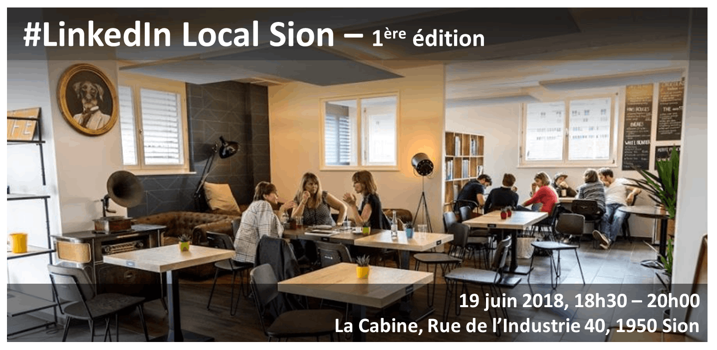 LinkedIn Local Sion - 1ère édition