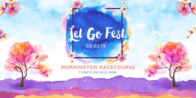 Let Go Fest. 2019 - Early Bird Tix On Sale Now!