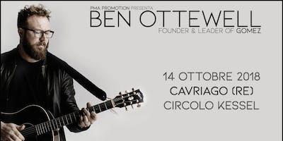 Ben Ottewell - GOMEZ / Circolo Kessel - Cavriago (RE)