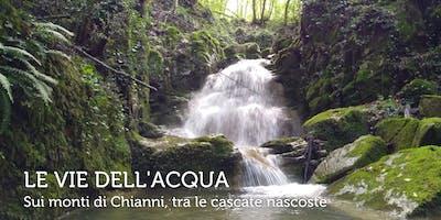 LE VIE DELL'ACQUA - Sui monti di Chianni, tra le cascate nascoste