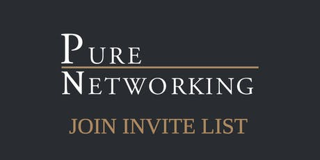 Pure Networking > Join Invite List tickets