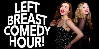 Left Breast Comedy Hour with Kim and SallyAnn!