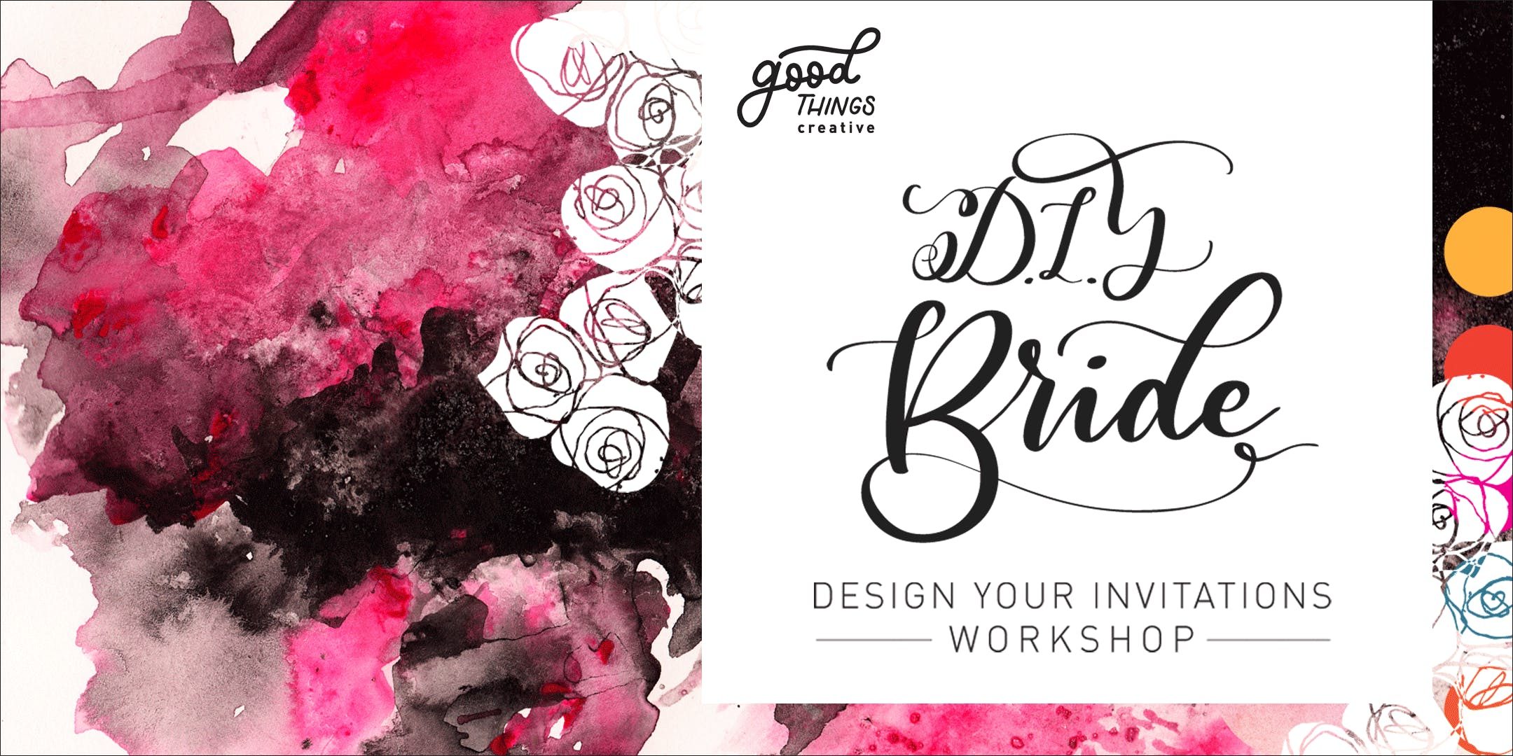 GOOD THINGS WEDDING WORKSHOP - DESIGN YOUR IN