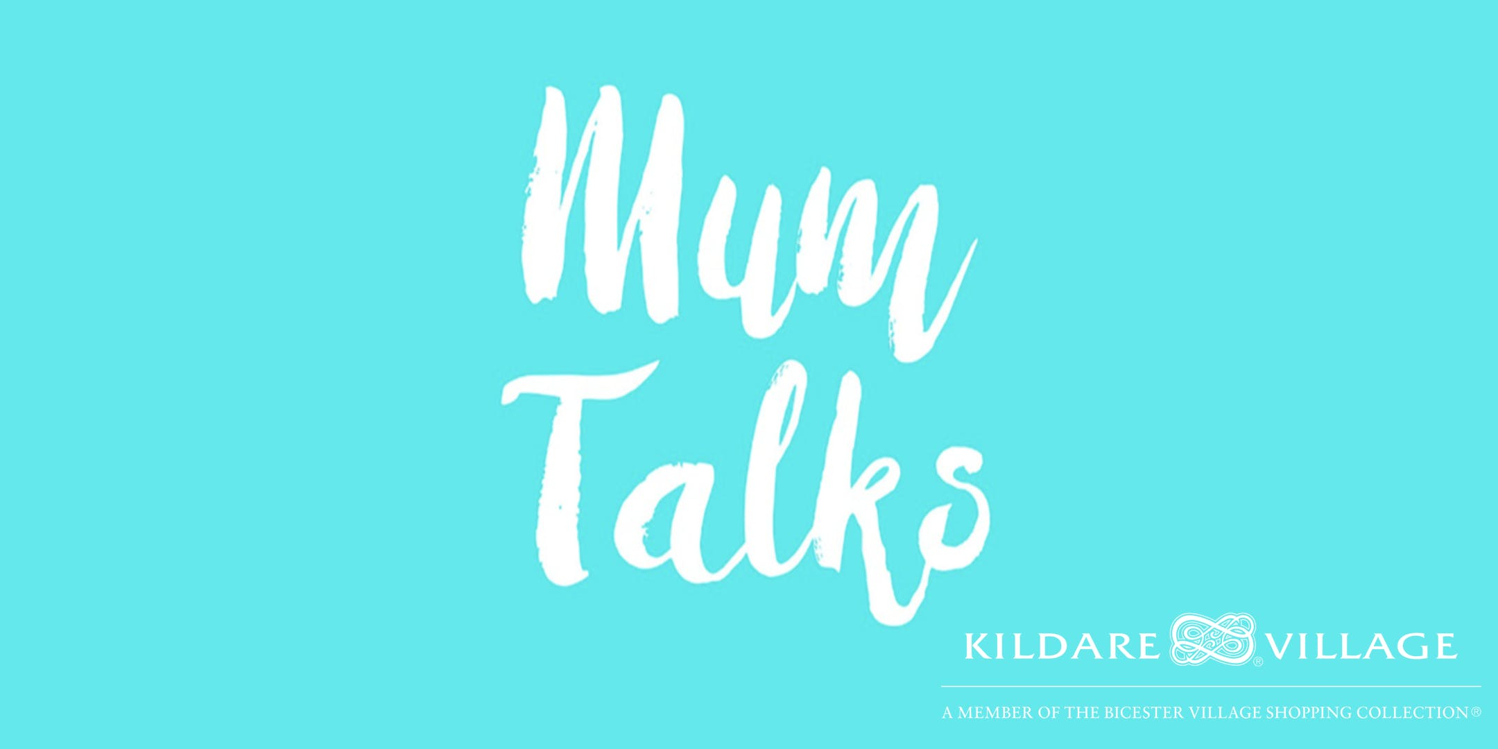 Mum Talks Cork - Inspire in Partnership with Kildare Village