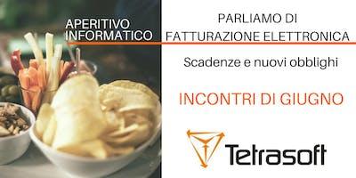 Fatturazione elettronica con aperitivo: gli incontri di Giugno organizzati da Tetrasoft