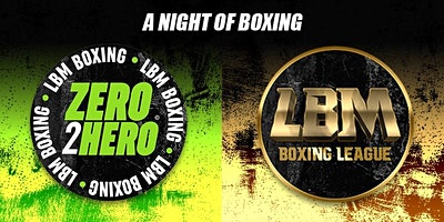 Saturday March 7th 2020 - Zero2hero And LBM Boxing League - Southend