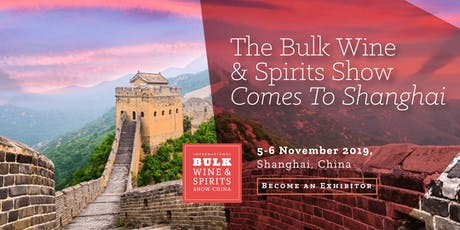 2019 International Bulk Wine and Spirits Show - Exhibitor Registration (China) tickets