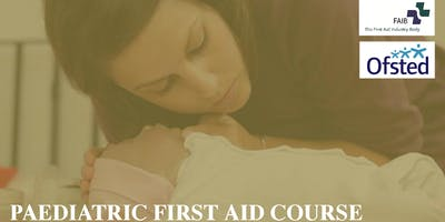 Paediatric First Aid course - Ofsted compliant