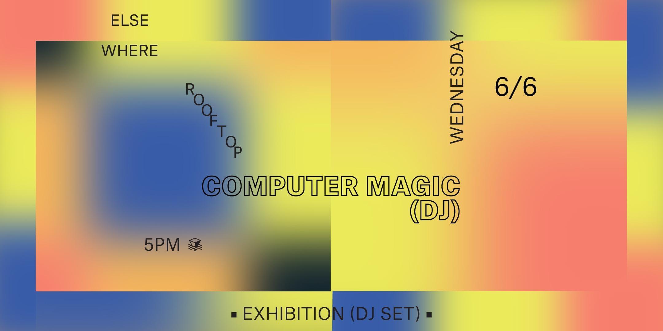 Computer Magic (DJ Set), Exhibition (DJ Set)