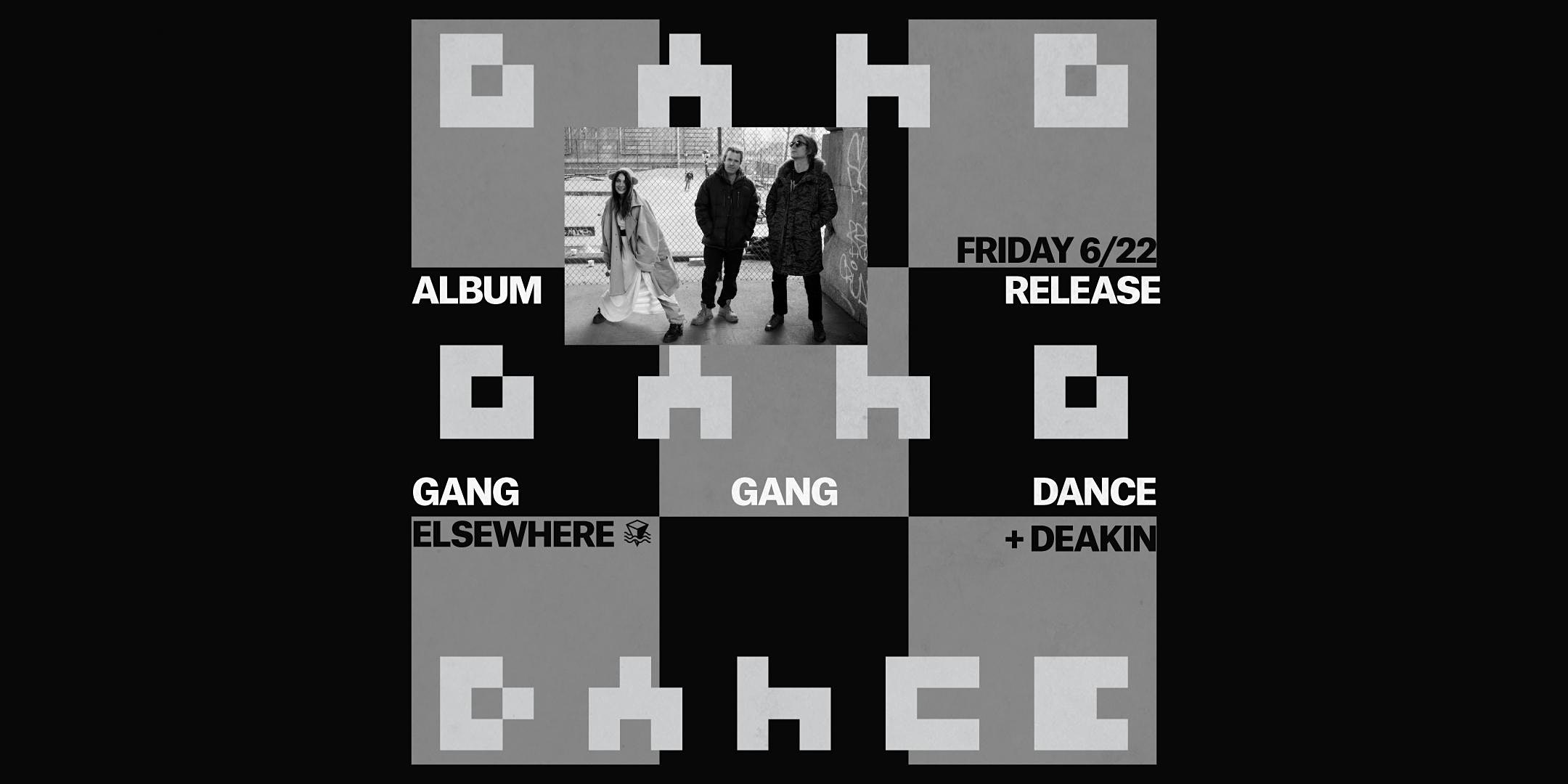 Gang Gang Dance (Album Release Party)