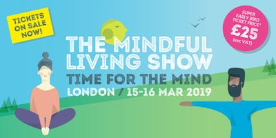 Mindful Living Show - London March 2019