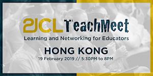 21CLTeachMeet Hong Kong - February 19