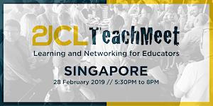 21CLTeachMeet Singapore - February 28