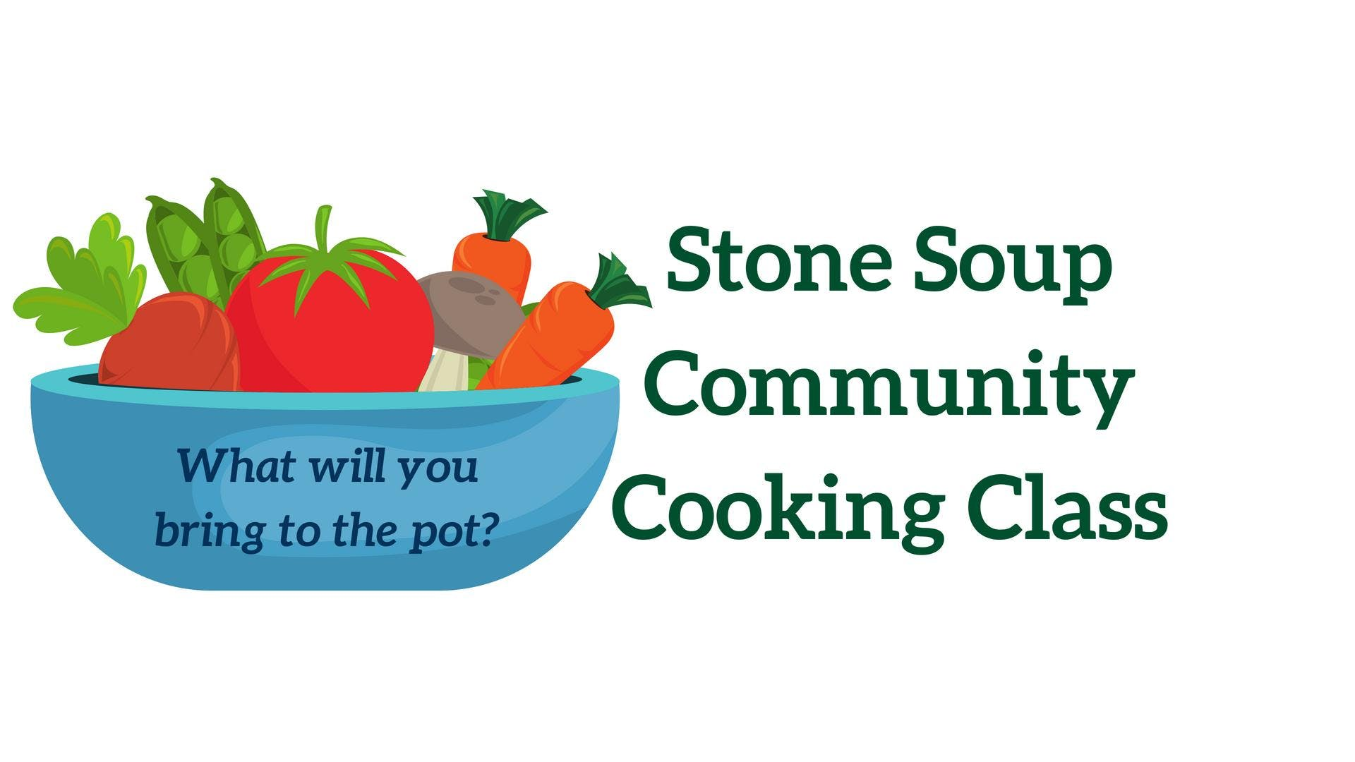 September Stone Soup Community Cooking Class