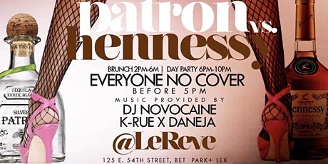 Patron vs Henny, Bottomless Brunch Brunch + Day Party + Hookah tickets