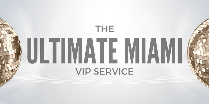 Ultimate Miami Vip Open Bar Club Package South Beach