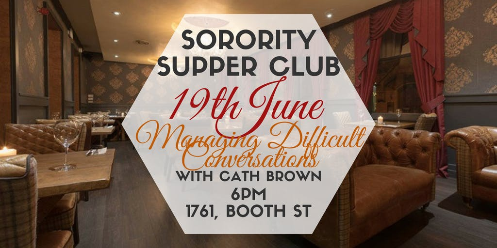Sorority Supper Club - Managing Difficult Con