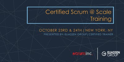 Certified Scrum @ Scale Training - NYC - Oct 2018