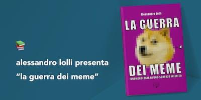 """Alessandro Lolli presenta """"La guerra dei meme"""""""