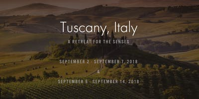 Tuscany, Italy - A Retreat For The Senses