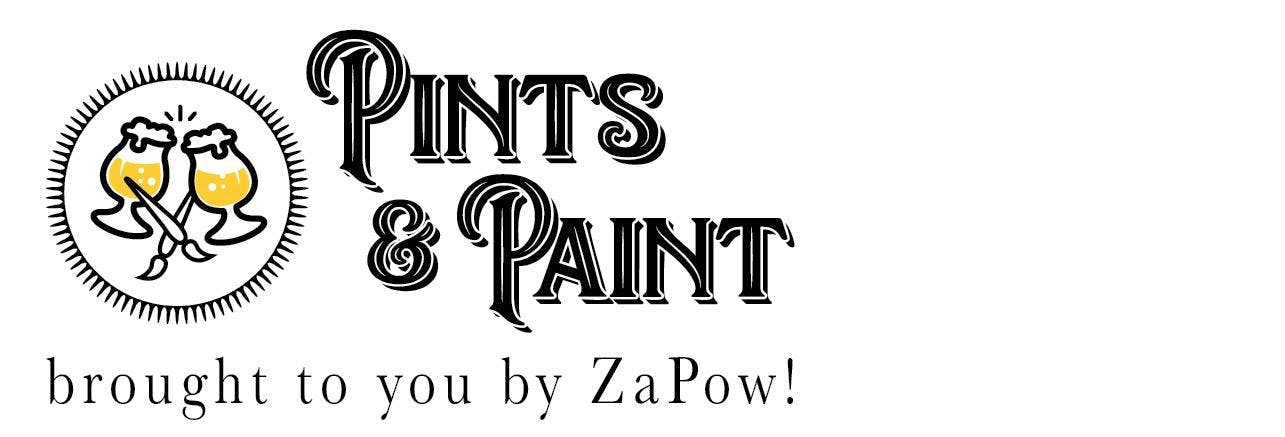 Pints & Paint presented by ZaPow!