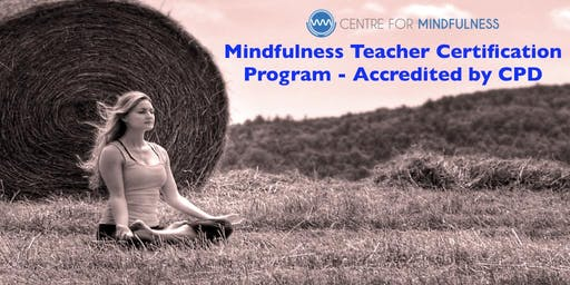 Mindfulness Teacher Training Certification Program (Accredited) - August 2019