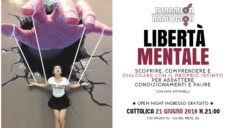 """Open Night GRATUITA """"LIBERTA' MENTALE: scopri"""