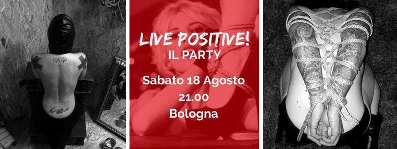 Il Party di Live Positive - 18 Agosto 2018