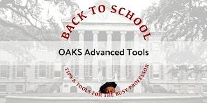 OAKS: Advanced Tools