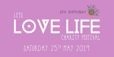 Let's Love Life Charity Festival 2019 5th Birthday