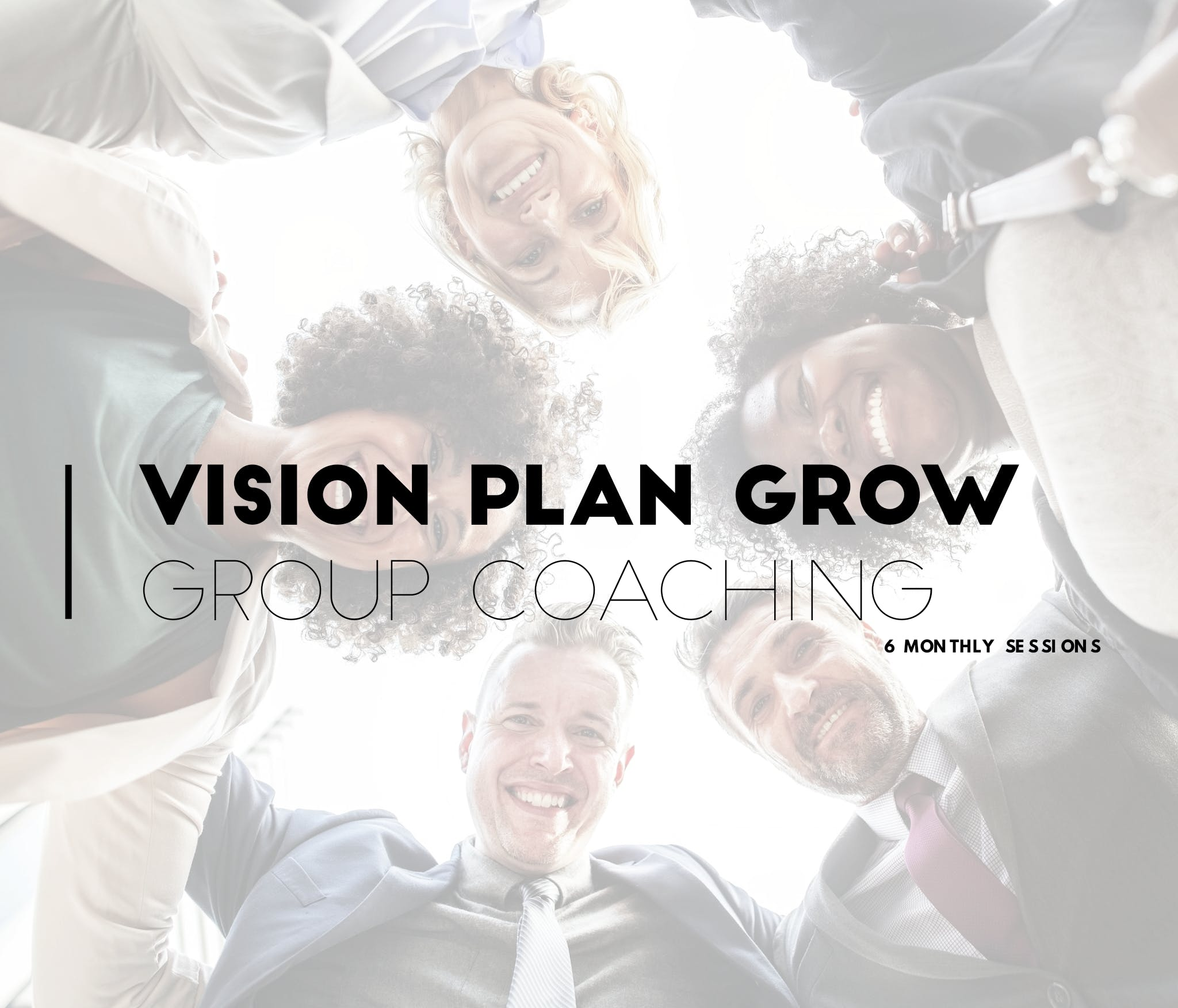 Vision | Plan | Grow Group Coaching