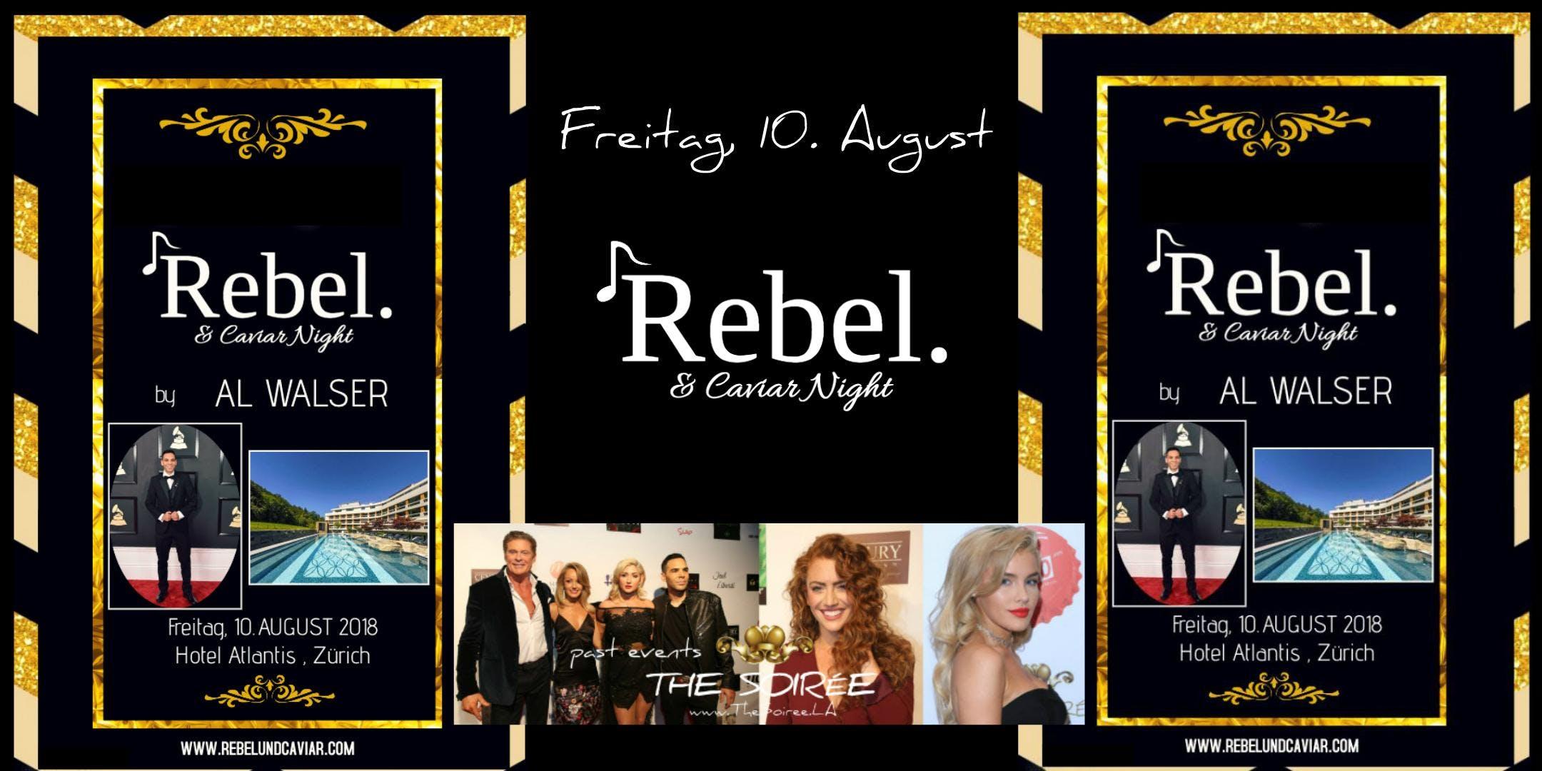 Die 3. Grosse VIP «Rebel und Caviar Night» , Zürich | Freitag, 10. August 2018