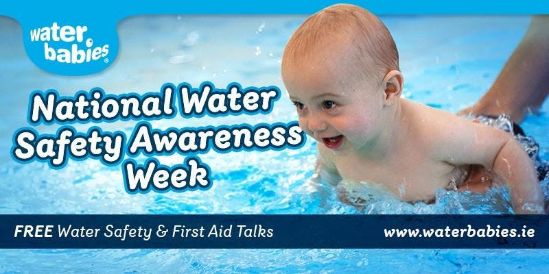 Water Babies Free Water Safety & First Aid Talk - Castleknock
