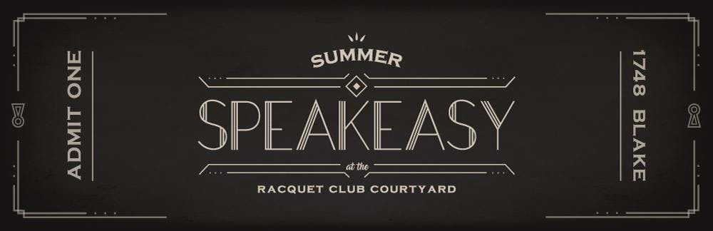 Summer Speakeasy at the Blake Street Racquet