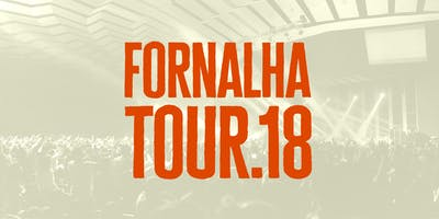 Fornalha Tour 2018 - Recife